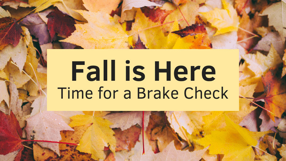 Fall is Here: Time for a Brake Check