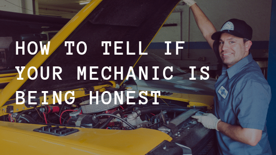 How to Tell if Your Mechanic is Being Honest